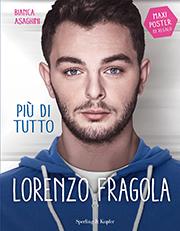 Più di tutto. Lorenzo Fragola